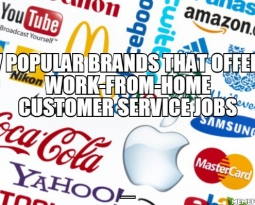 7 Popular Brands that offer Work From Home Customer Service Jobs